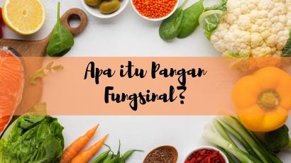 Mengapa Makanan Disebut Pangan Fungsional?
