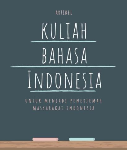 Kuliah Bahasa Indonesia untuk Menjadi Penerjemah Masyarakat Indonesia