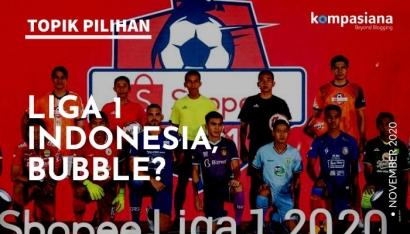 Liga 1 Indonesia Dimulai dengan Format Bubble?