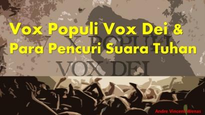 Vox Populi Vox Dei dan Para Pencuri Suara Tuhan