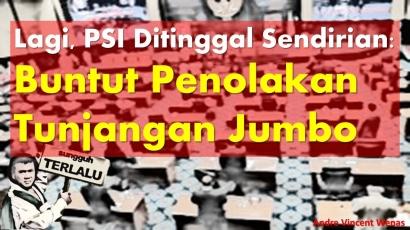 Lagi, PSI Ditinggal Sendirian: Buntut Penolakan Tunjangan Jumbo