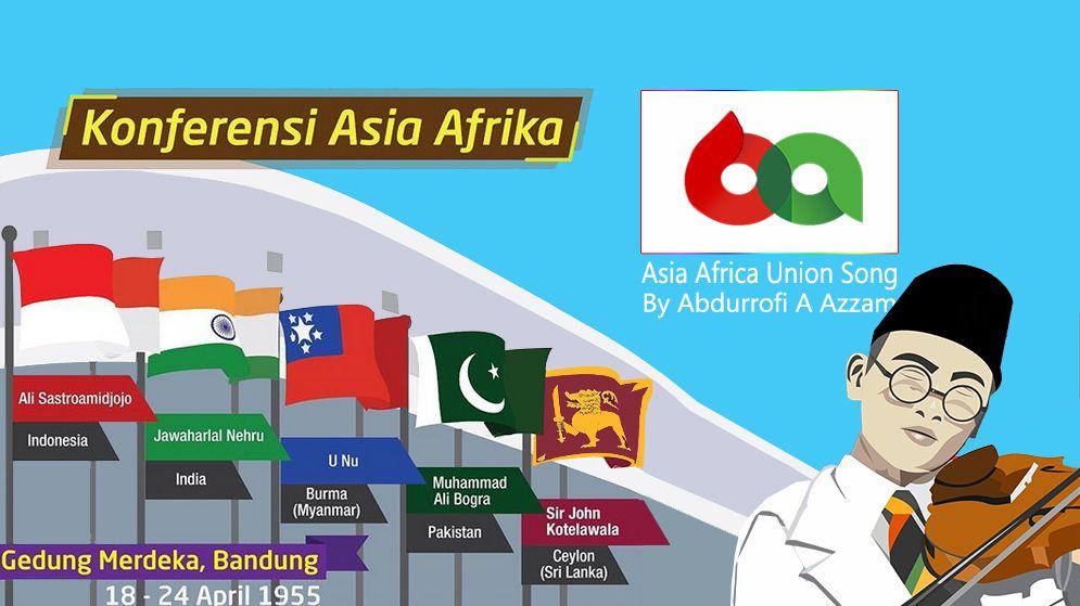 Lagu Asia Africa Union Karya Abdurrofi Abdullah Azzam