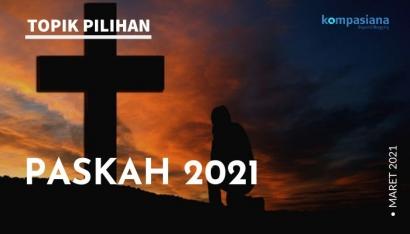 Paskah 2021, Mengapresiasi Hidup dengan Semangat Solidaritas