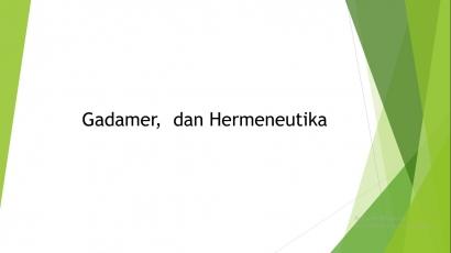 Gadamer dan Hermeneutika [1]