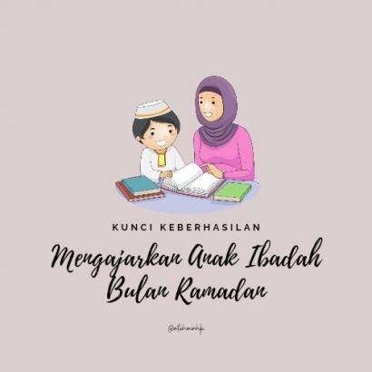 Kunci Keberhasilan Mengajarkan Anak Ibadah Bulan Ramadan