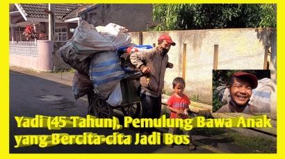 Yadi (45 Tahun), Pemulung Bawa Anak yang Bercita-cita Jadi Bos