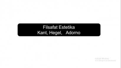 Filsafat Keindahan Kant, Hegel, Adorno