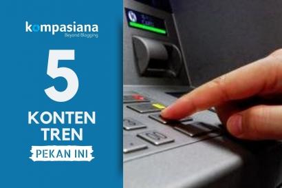 Tren Pekan Ini: Lakukan Hal Ini Saat Kartu ATM Tertelan hingga Perayaan Kue Bulan
