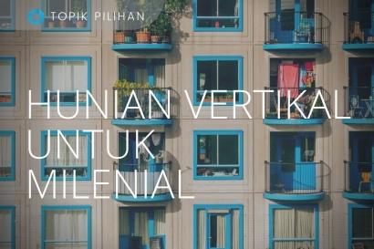 Hunian Vertikal untuk Milenial