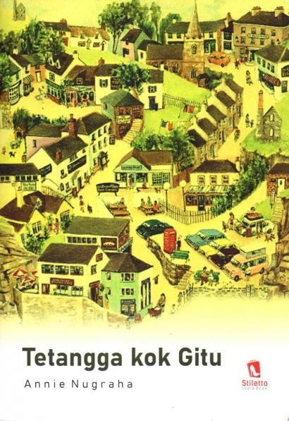 "Menyimak Serunya Lika-liku Hidup Bertetangga di Buku ""Tetangga kok Gitu"""