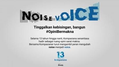 13 Tahun Kompasiana, 7 Tahun Noise, 0 Tahun Voice